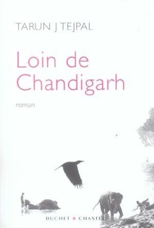 Loin de Chandigarth, de Tarun Tejpal