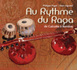 Interview de Marc Ingrand et Philippe Puget pour leur ouvrage « Au rythme du Raga » paru chez Bachari